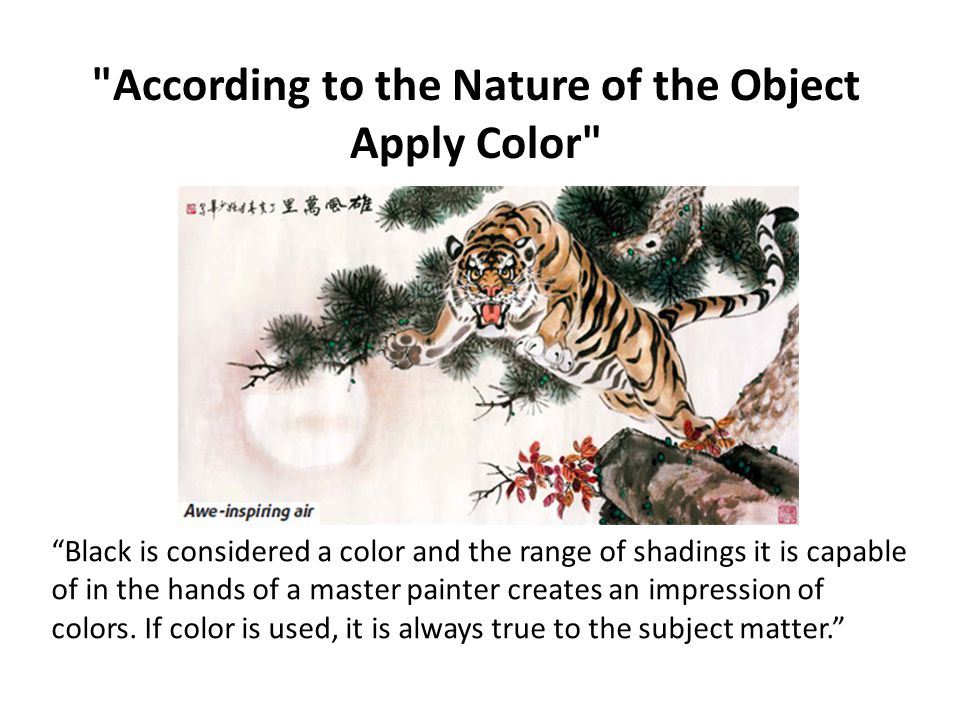 According to the Nature of the Object Apply Color Black is considered a color and the range of shadings it is capable of in the hands of a master painter creates an impression of colors.