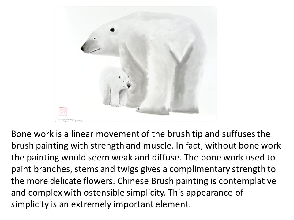 Bone work is a linear movement of the brush tip and suffuses the brush painting with strength and muscle. In fact, without bone work the painting woul