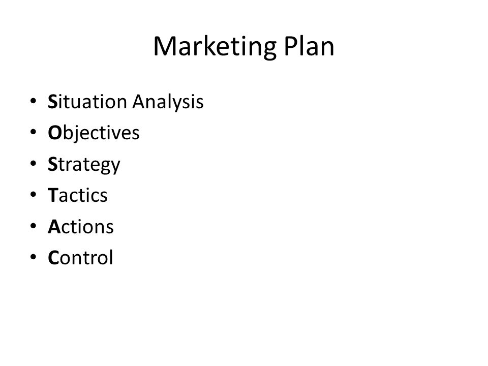 Marketing Plan Situation Analysis Objectives Strategy Tactics Actions Control