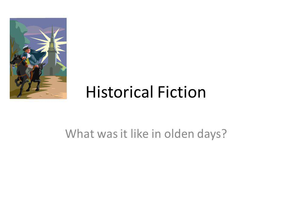 What is historical fiction.Simply put, it is a story set in the past.