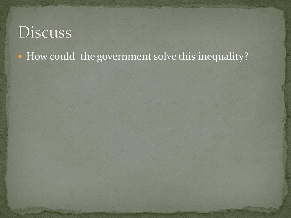How could the government solve this inequality