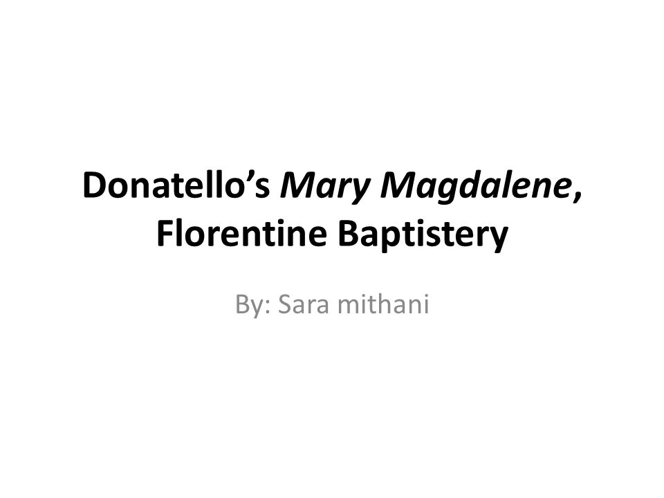 Artist: Donatello Name: Mary Magdalene Location Florentine Baptistery Date: late 1430s