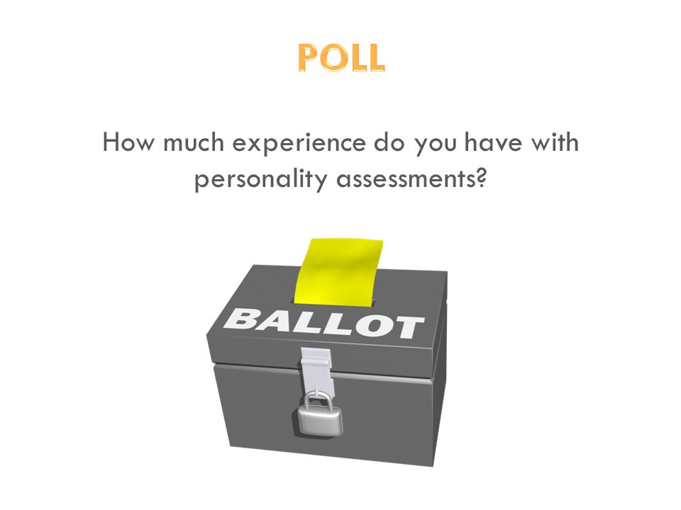 How much experience do you have with personality assessments?