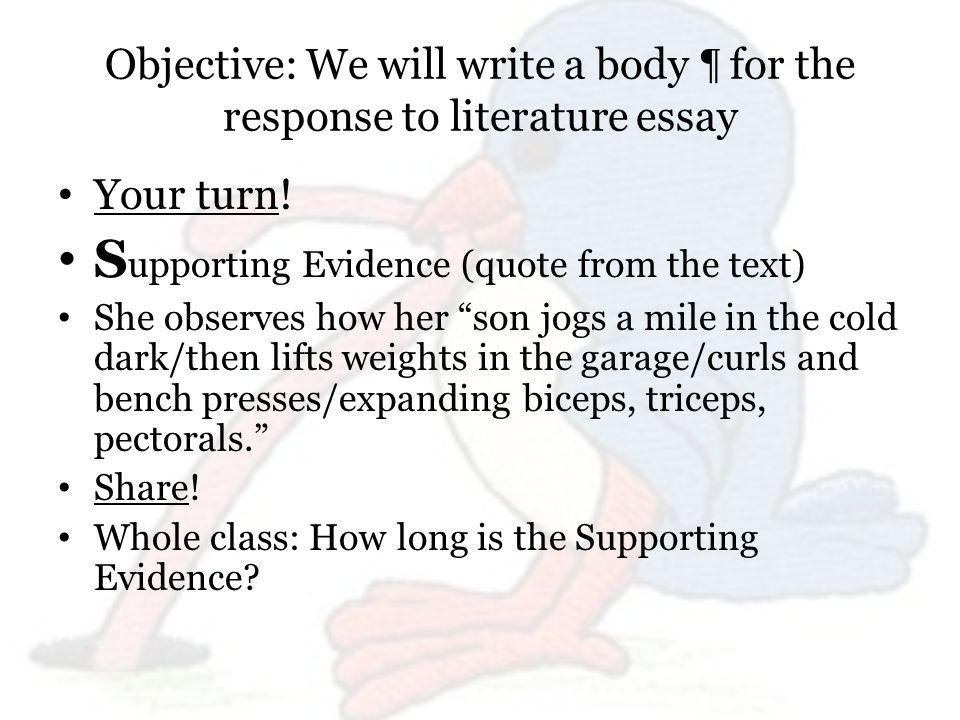 Objective: We will write a body ¶ for the response to literature essay Your turn.