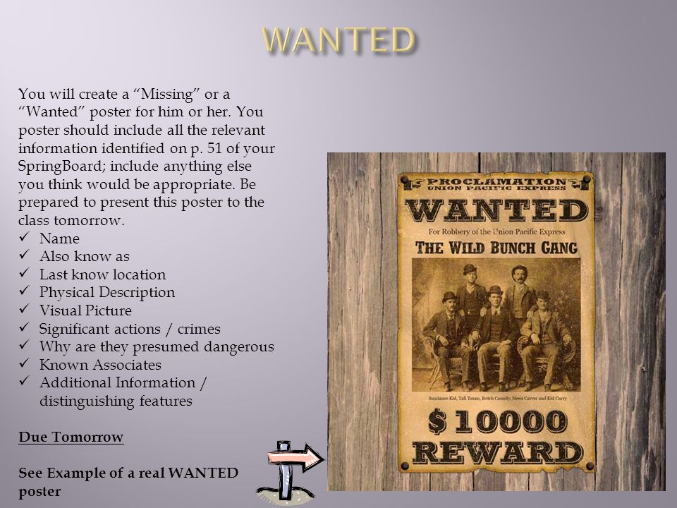 You will create a Missing or a Wanted poster for him or her. You poster should include all the relevant information identified on p. 51 of your Spring