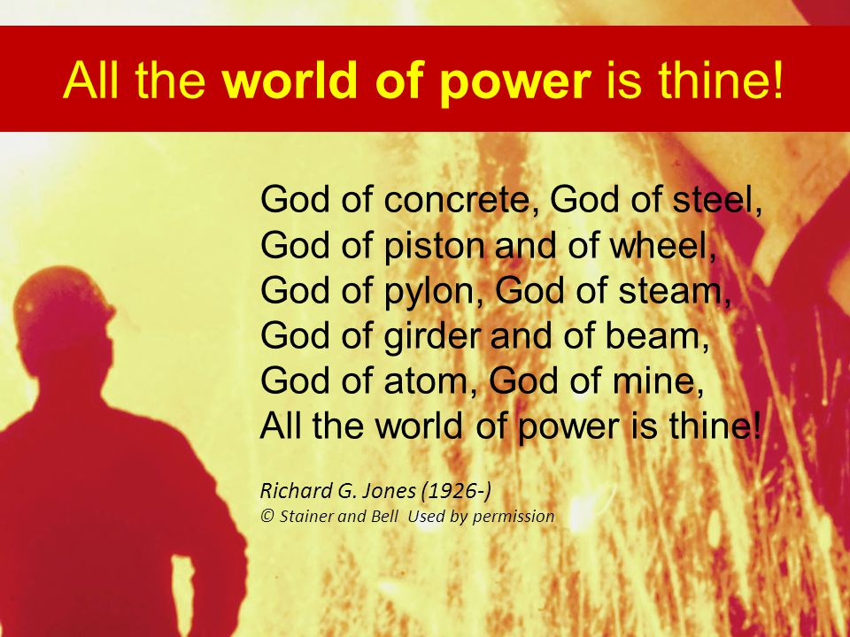 All the world of power is thine.