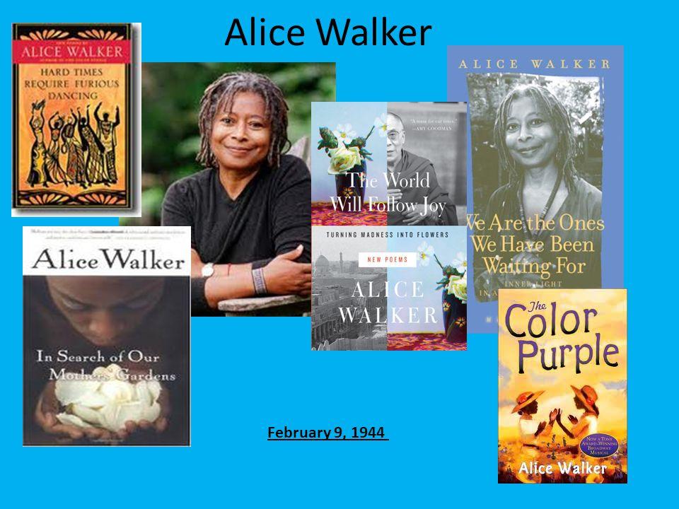 Alice Walker February 9, 1944