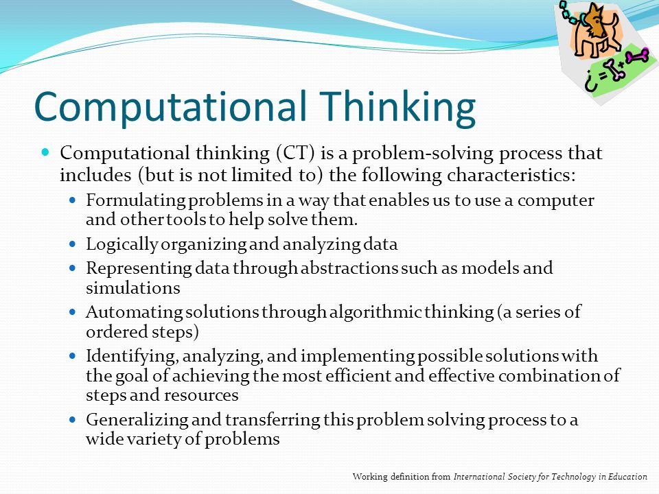 Computational Thinking Computational thinking (CT) is a problem-solving process that includes (but is not limited to) the following characteristics: F