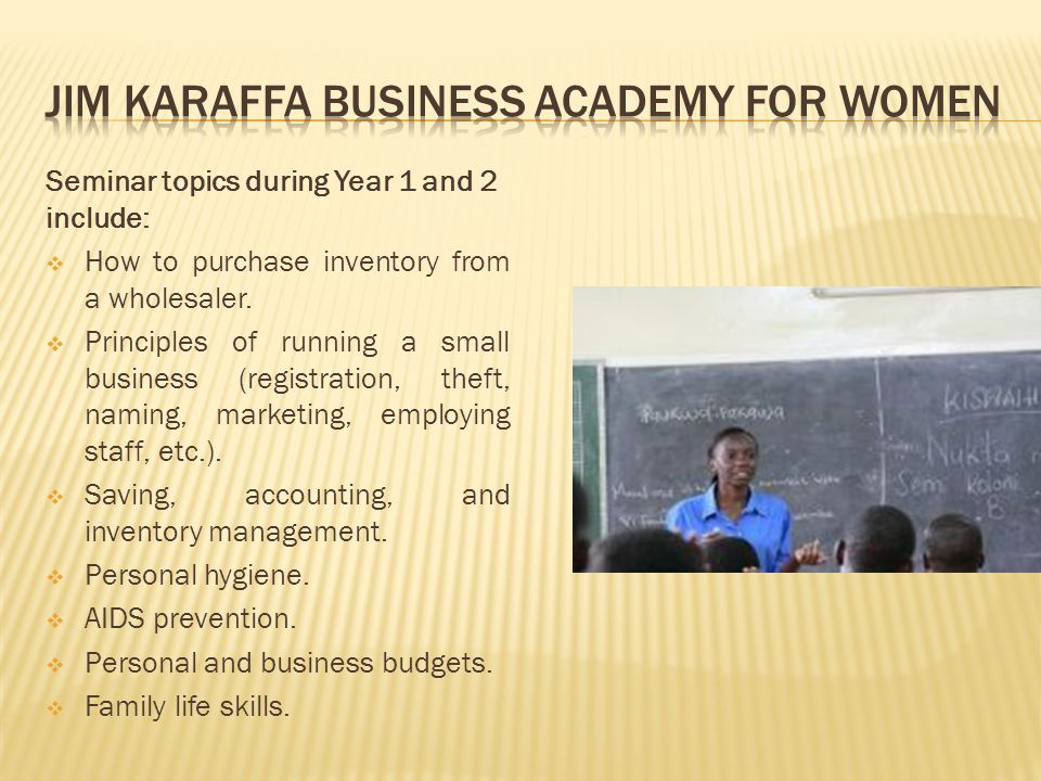 Seminar topics during Year 1 and 2 include: How to purchase inventory from a wholesaler.