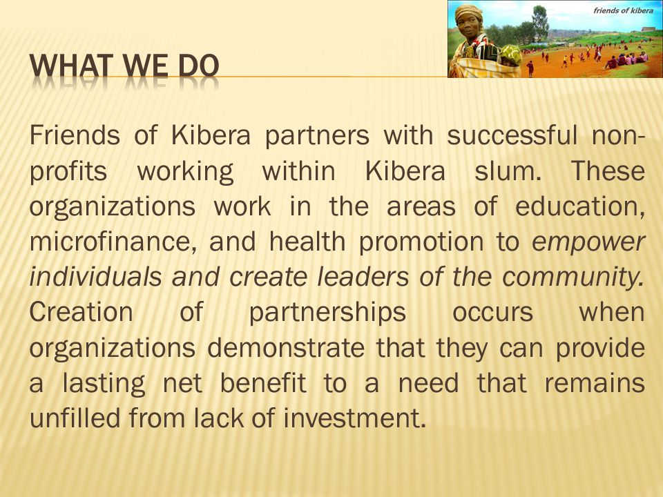 Friends of Kibera partners with successful non- profits working within Kibera slum.
