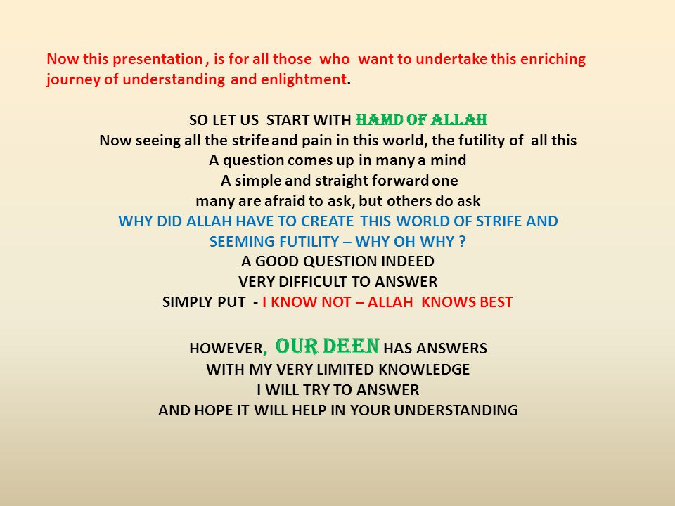 Now this presentation, is for all those who want to undertake this enriching journey of understanding and enlightment.