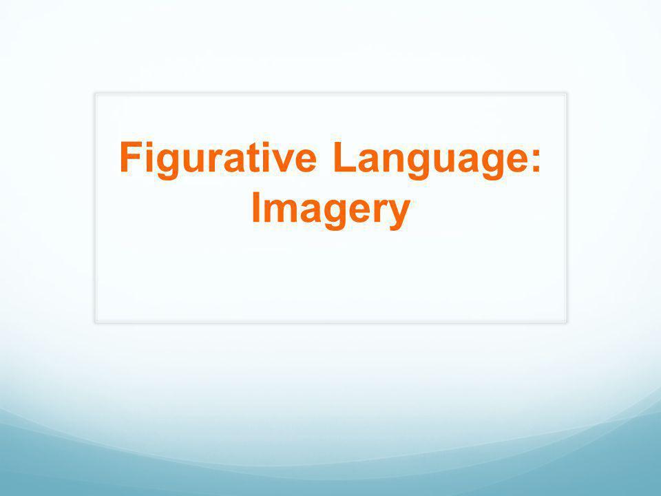 Figurative Language: Imagery