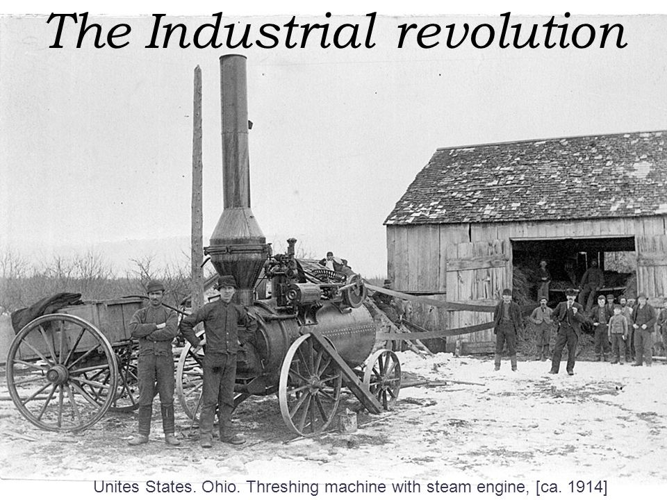Unites States. Ohio. Threshing machine with steam engine, [ca. 1914] } The Industrial revolution
