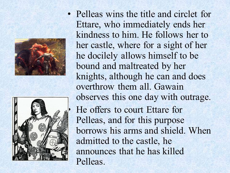 Pelleas wins the title and circlet for Ettare, who immediately ends her kindness to him.