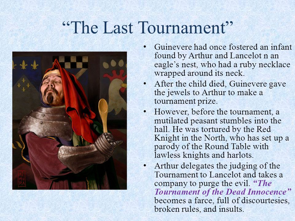 The Last Tournament Guinevere had once fostered an infant found by Arthur and Lancelot n an eagles nest, who had a ruby necklace wrapped around its neck.