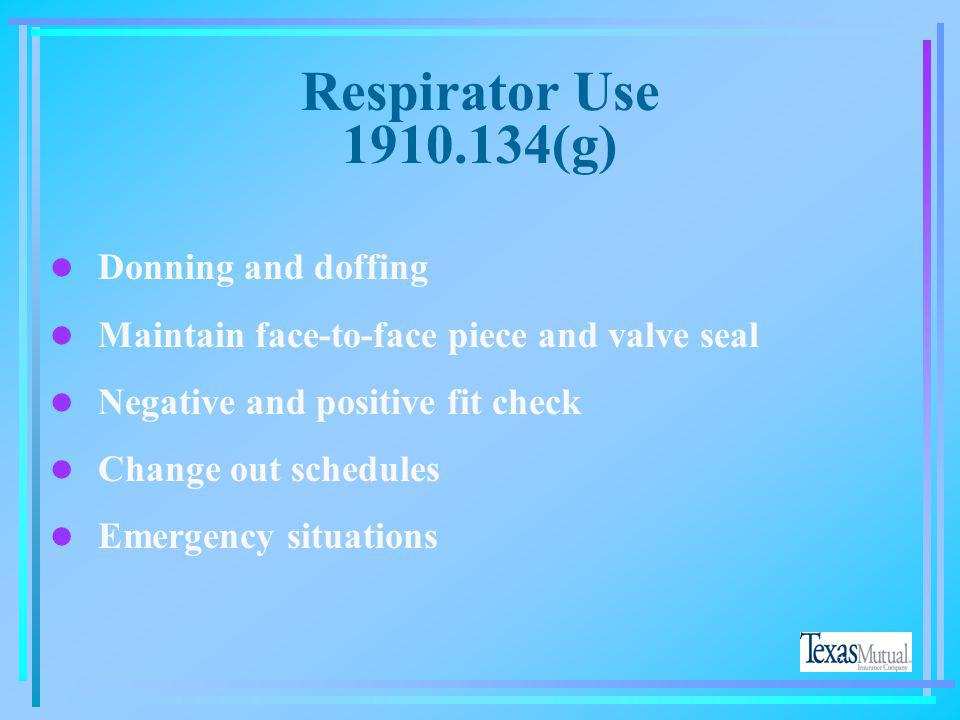 Fit Testing - 1910.134(f) l Required for tight fitting face pieces l Fit testing is conducted annually l Qualitative all positive pressure respirators