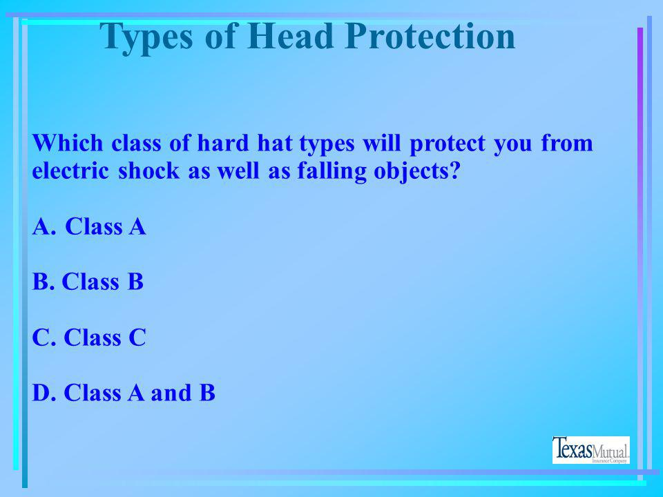Head Protection Hard hats must conform with the requirements of ANSI Z89.1-1986. Check the label on the hat for compliance with this standard. What ar