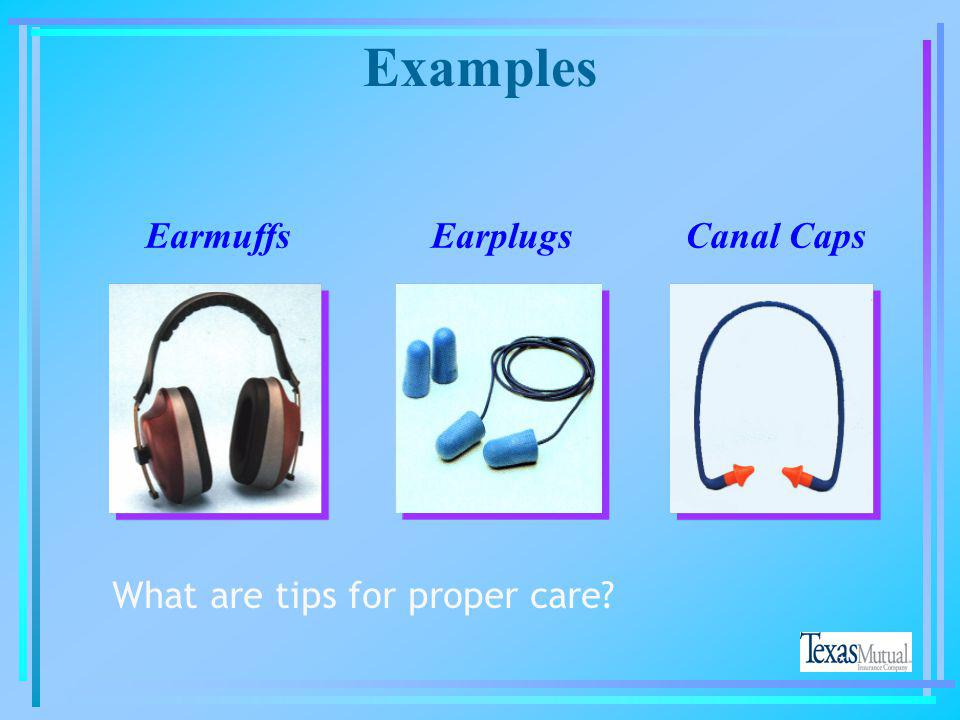 Hearing Protection Criteria for Selection l When eye protection is also required, use earplugs or earmuffs with cable-type temples l Earmuffs preferab