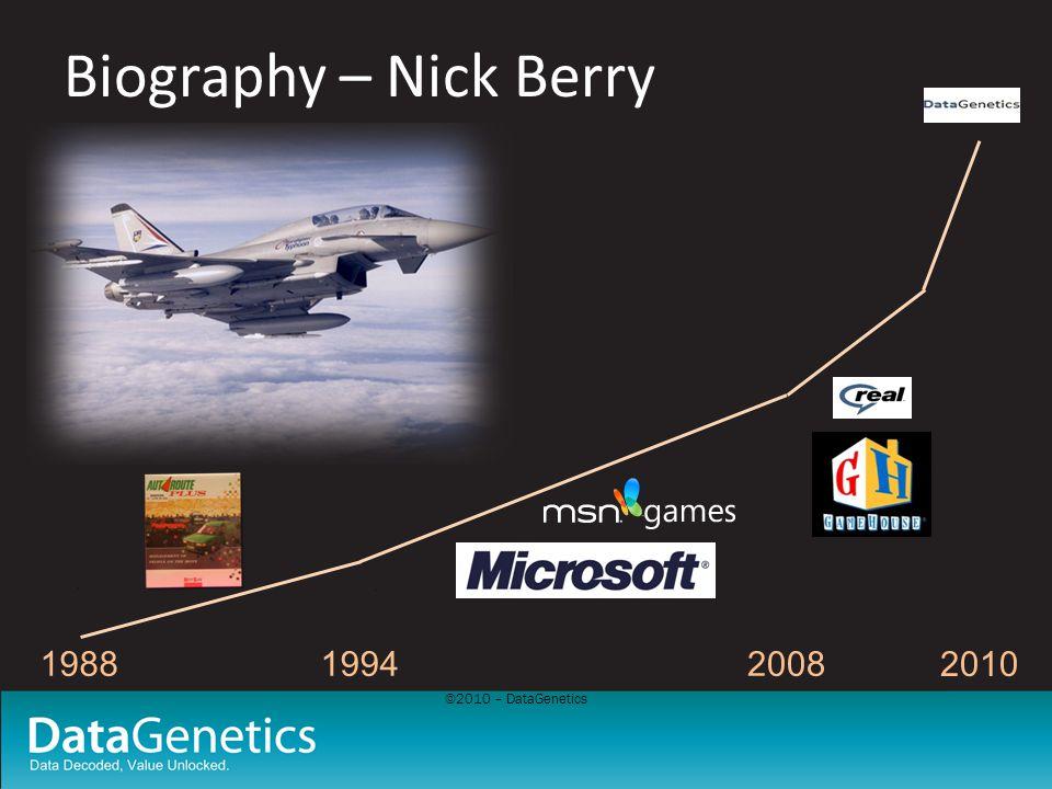 ©2010 – DataGenetics Biography – Nick Berry 198819942008 2010