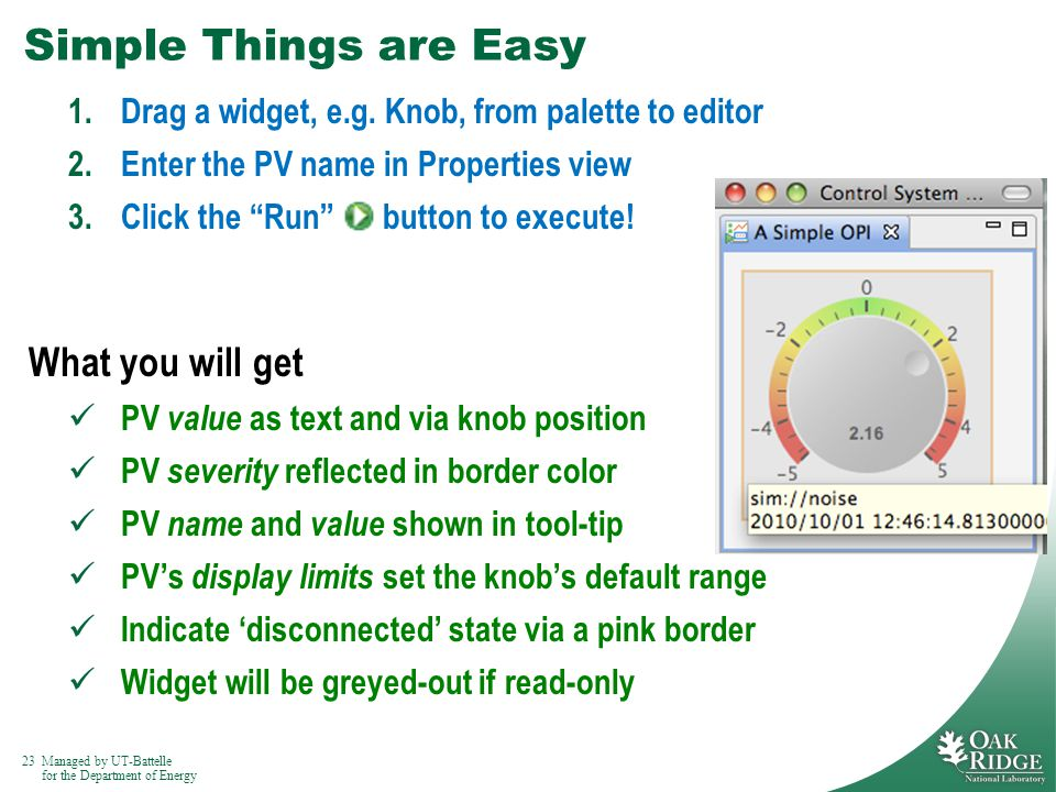 23Managed by UT-Battelle for the Department of Energy Simple Things are Easy 1.Drag a widget, e.g.