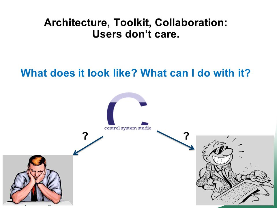 8Managed by UT-Battelle for the Department of Energy Architecture, Toolkit, Collaboration: Users dont care.