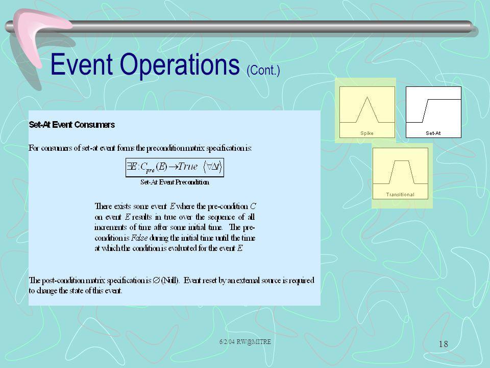 6/2/04 RW@MITRE 18 Event Operations (Cont.)