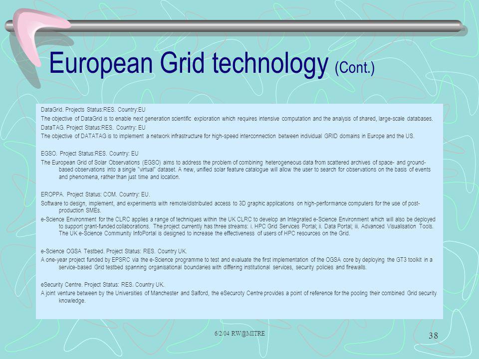 6/2/04 RW@MITRE 38 European Grid technology (Cont.) DataGrid.