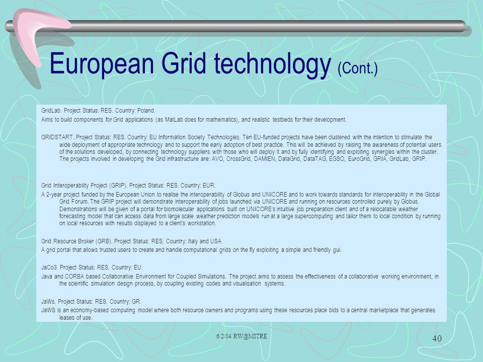 6/2/04 RW@MITRE 40 European Grid technology (Cont.) GridLab.