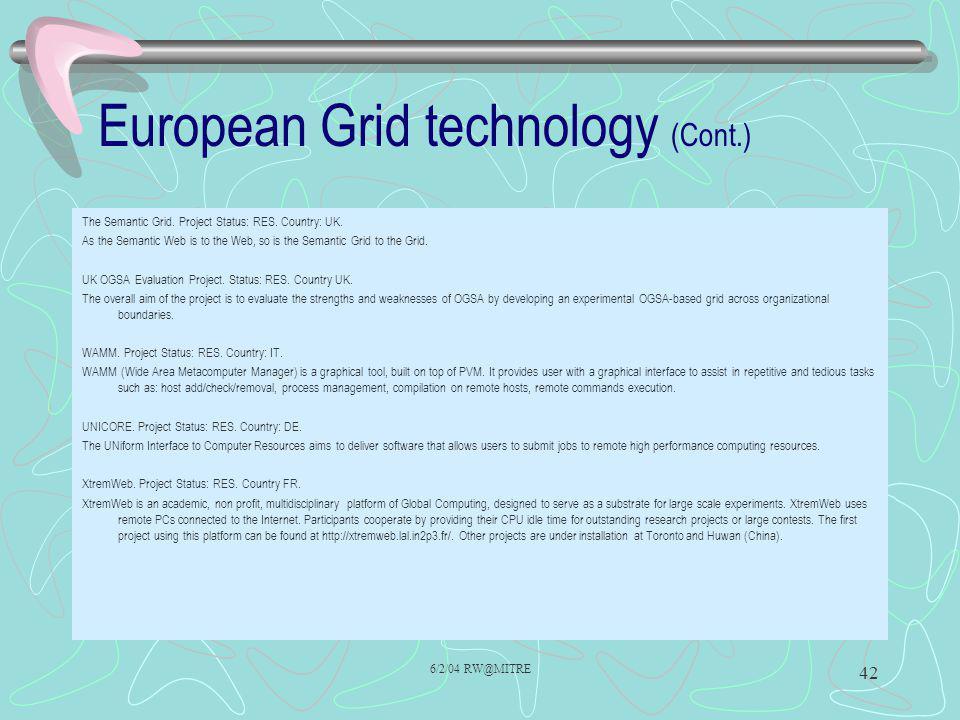 6/2/04 RW@MITRE 42 European Grid technology (Cont.) The Semantic Grid.