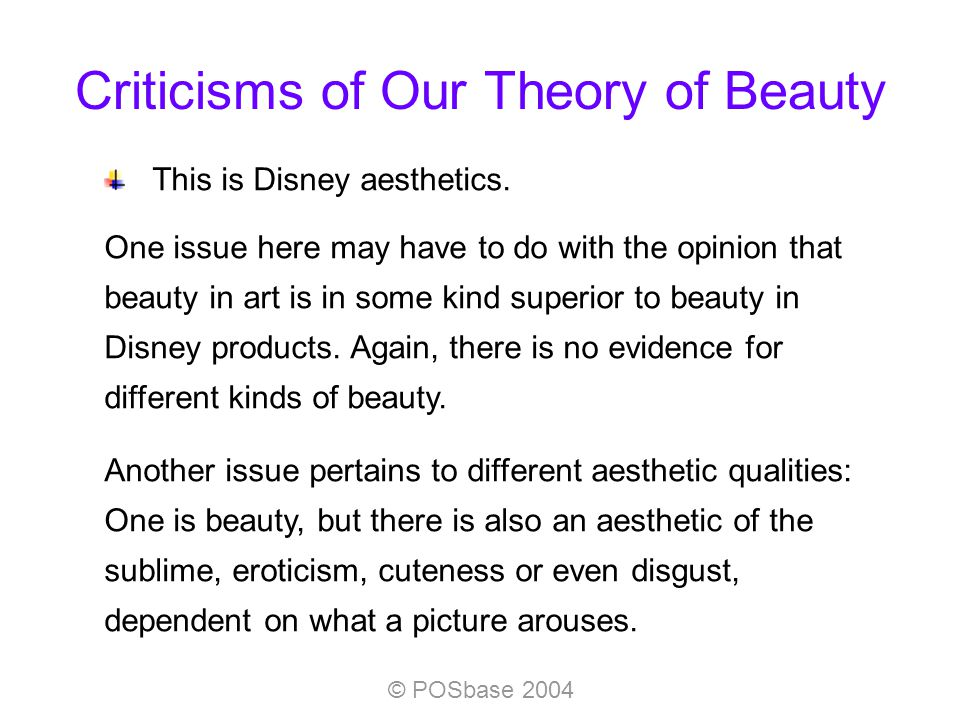 © POSbase 2004 Criticisms of Our Theory of Beauty This is Disney aesthetics.