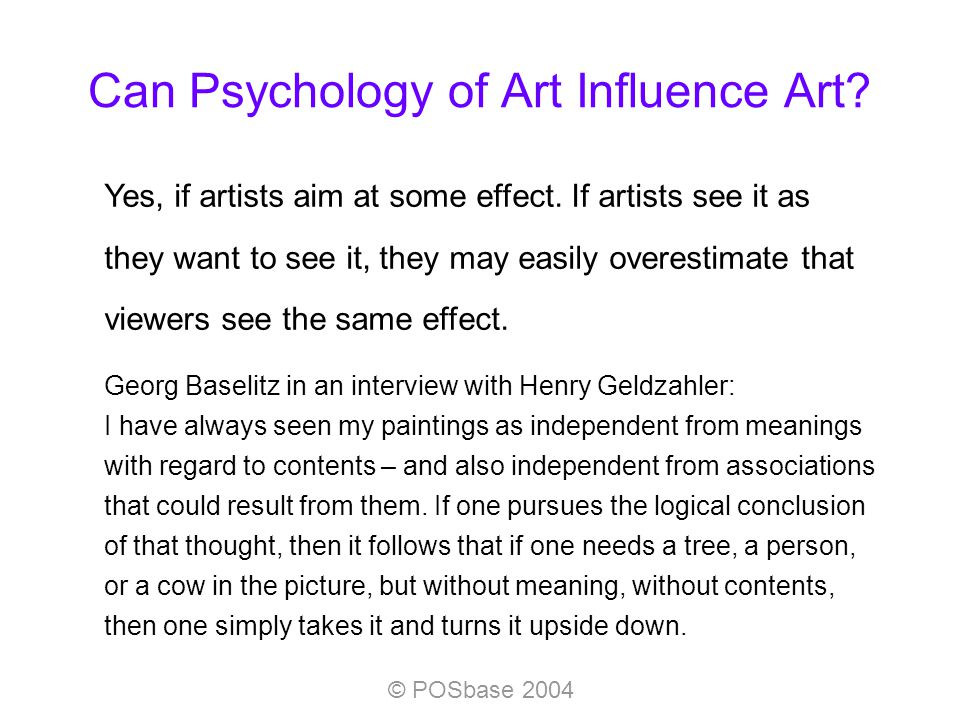 © POSbase 2004 Can Psychology of Art Influence Art.