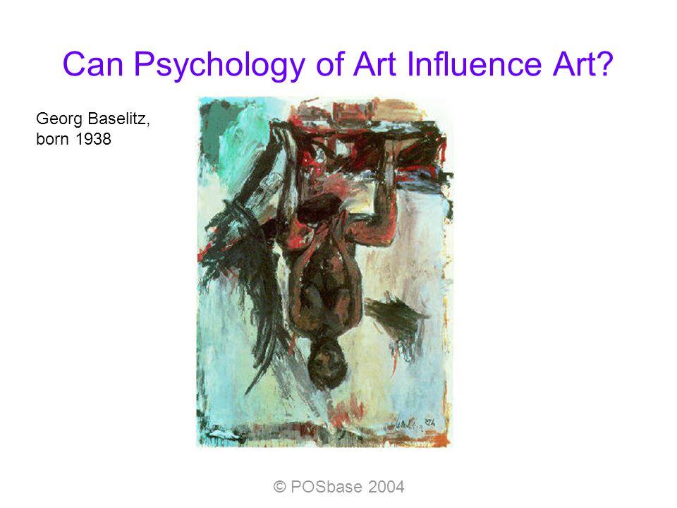 © POSbase 2004 Can Psychology of Art Influence Art? Georg Baselitz, born 1938
