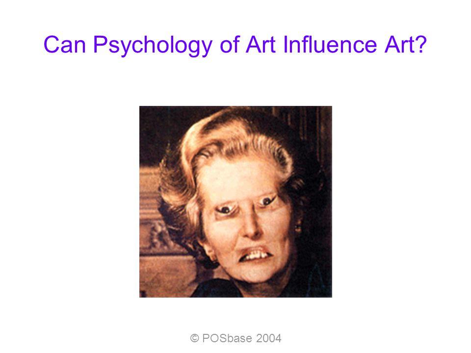 © POSbase 2004 Can Psychology of Art Influence Art