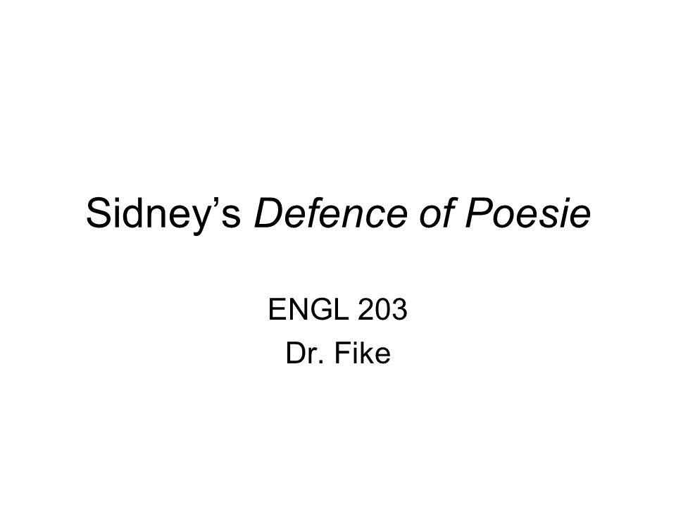 Sidneys Defence of Poesie ENGL 203 Dr. Fike