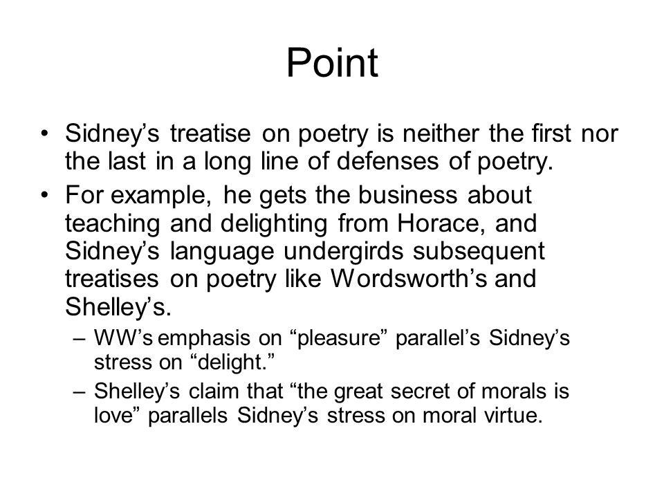 Point Sidneys treatise on poetry is neither the first nor the last in a long line of defenses of poetry.