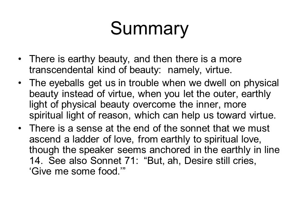 Summary There is earthy beauty, and then there is a more transcendental kind of beauty: namely, virtue.