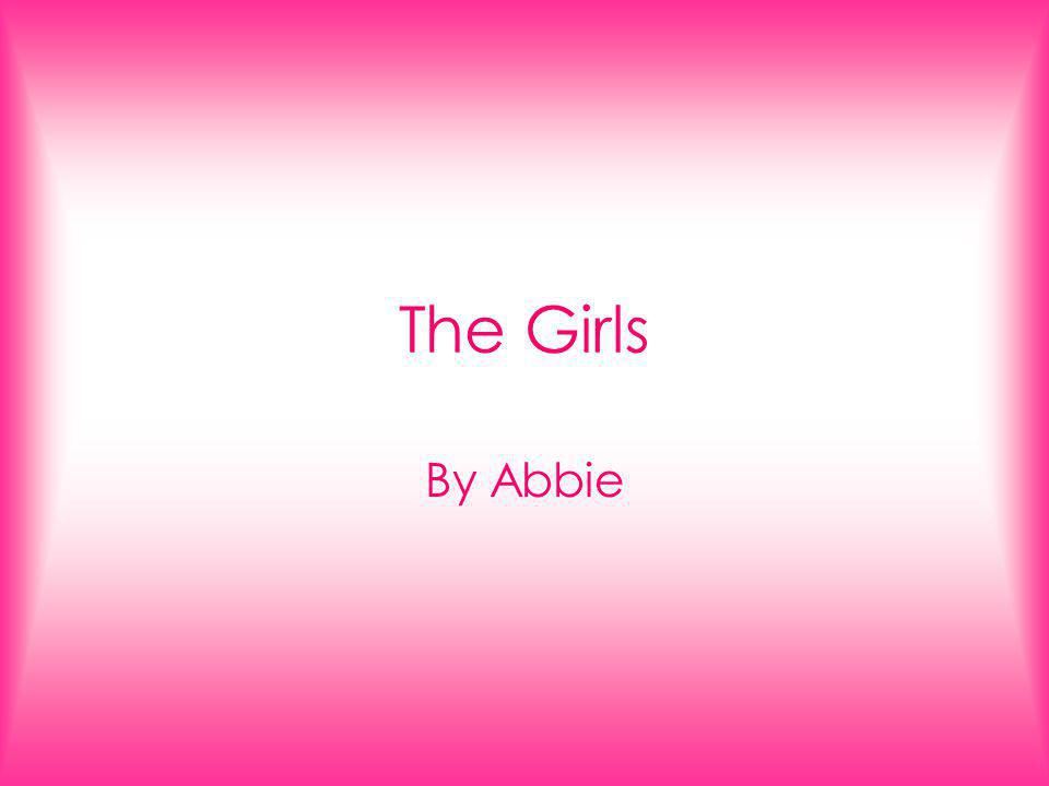 The Girls By Abbie