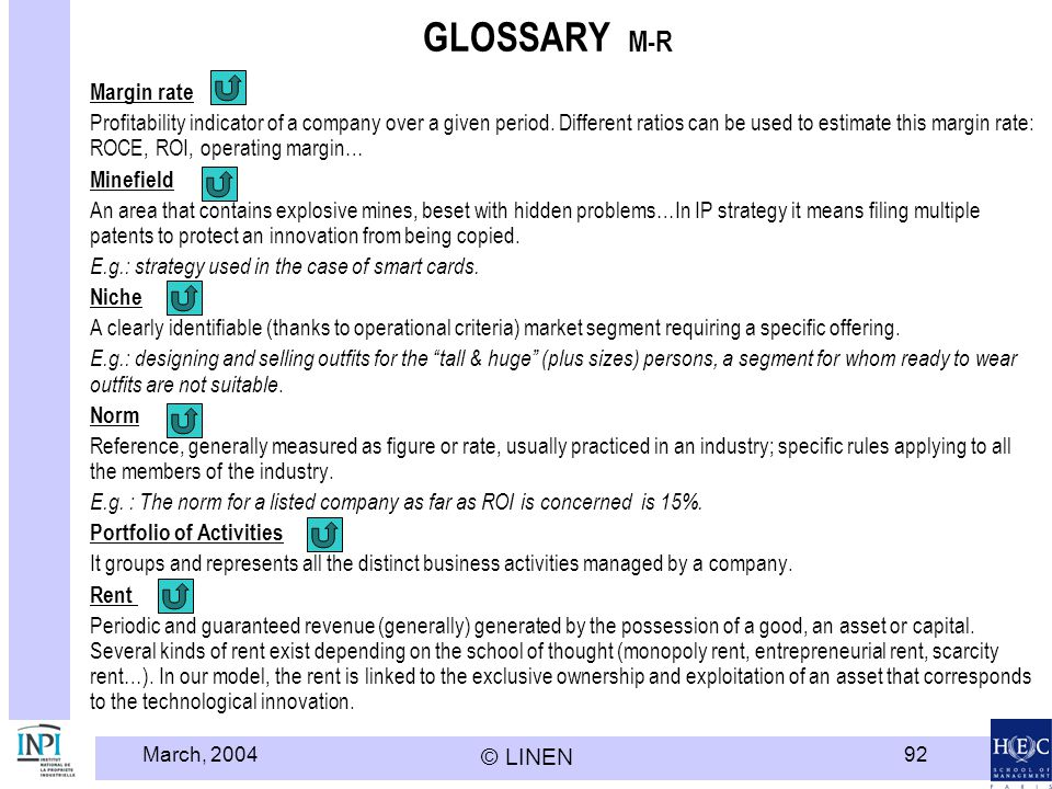 March, 2004 © LINEN 92 GLOSSARY M-R Margin rate Profitability indicator of a company over a given period. Different ratios can be used to estimate thi