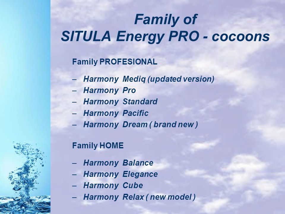 Family of SITULA Energy PRO - cocoons Family PROFESIONAL – Harmony Mediq (updated version) – Harmony Pro – Harmony Standard – Harmony Pacific – Harmon