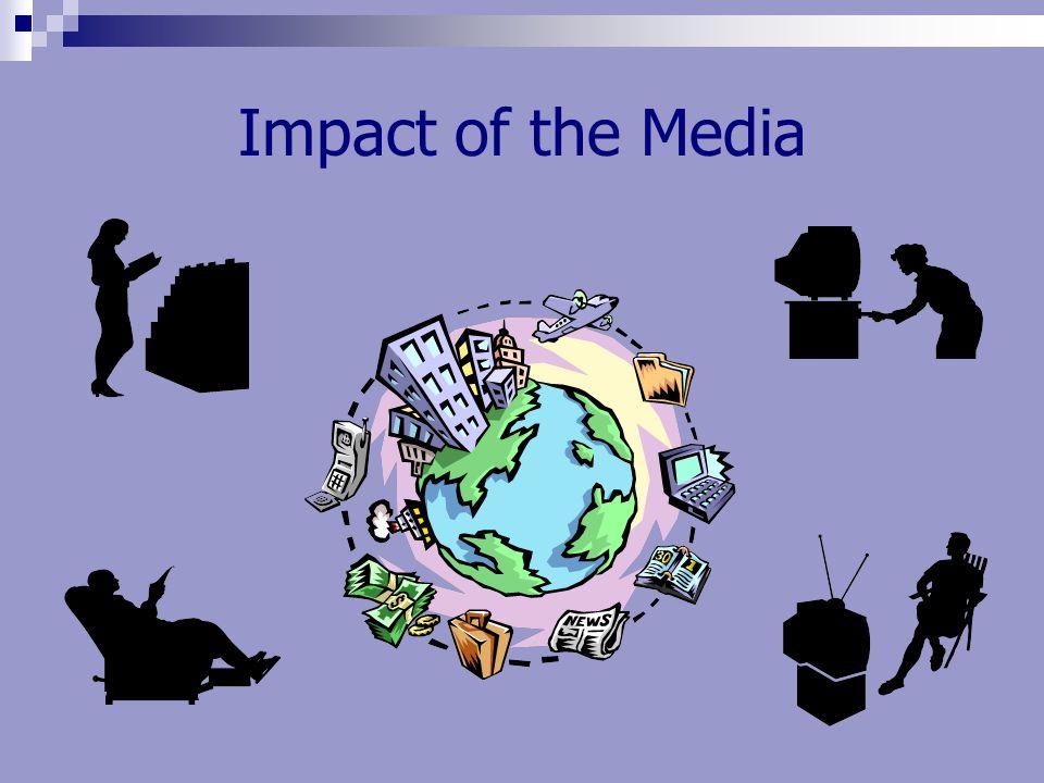 Impact of the Media
