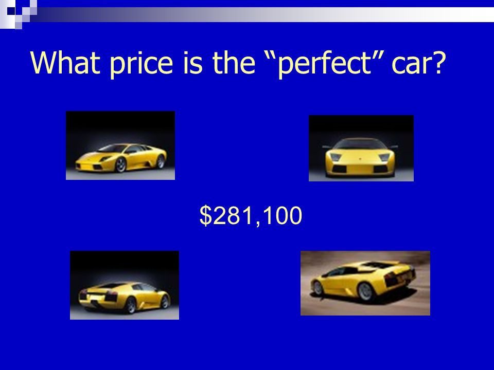 What price is the perfect car $281,100
