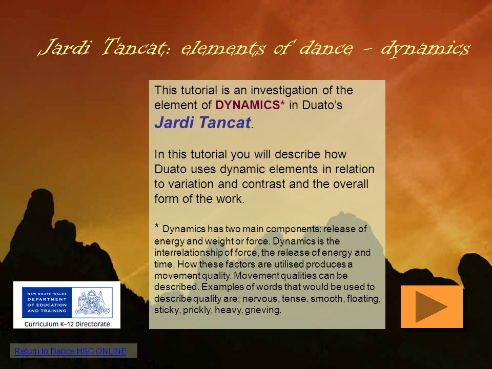 Return to Dance HSC ONLINE TUTORIAL QUESTION: Discuss the quote above with reference to the dynamics of Duatos work Jardi Tancat and his use of variation and contrast in the organisation of the dance.