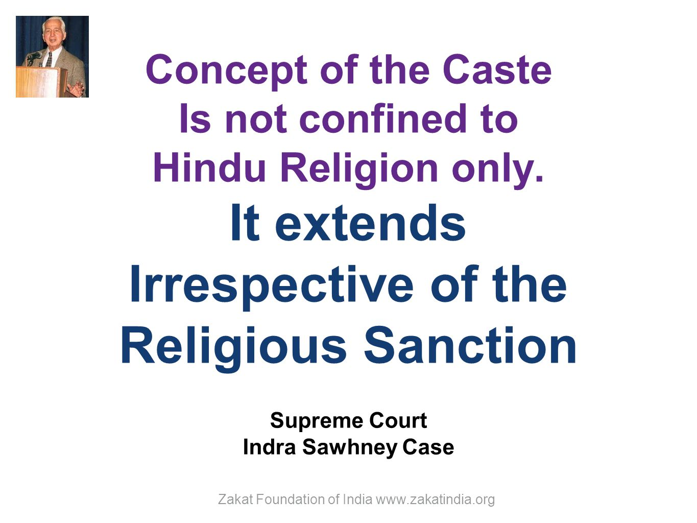 Concept of the Caste Is not confined to Hindu Religion only.