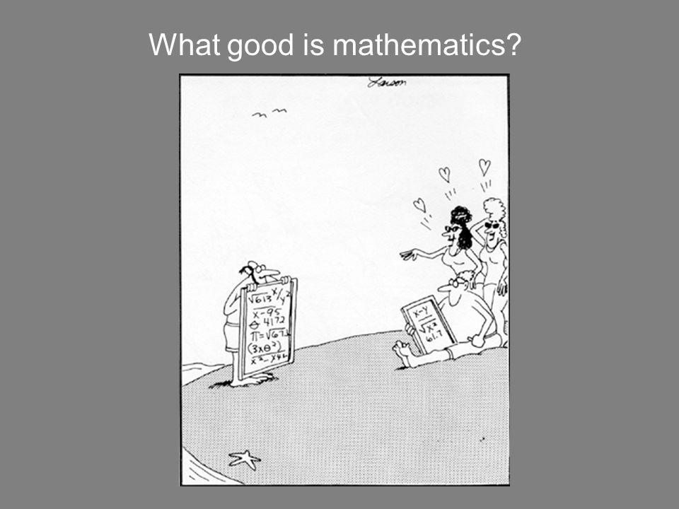What good is mathematics
