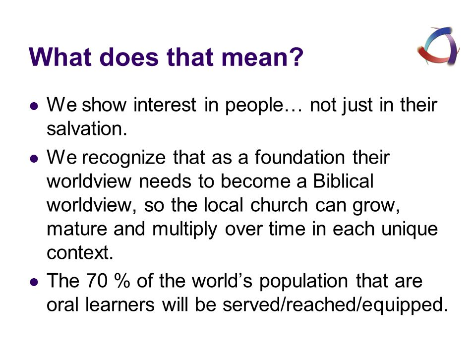 What does that mean.We show interest in people… not just in their salvation.