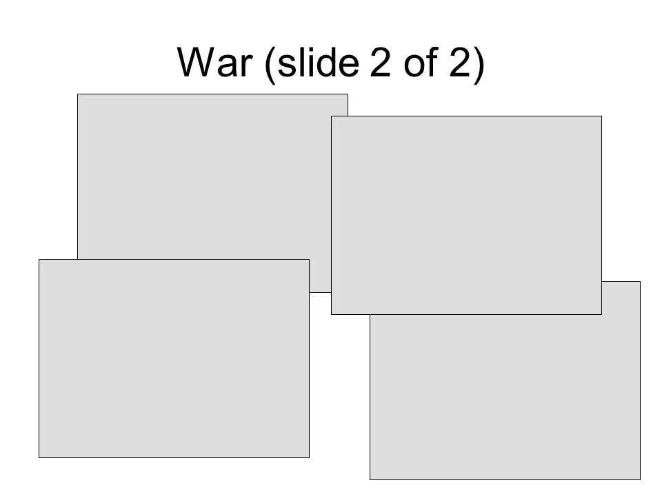 War (slide 2 of 2)