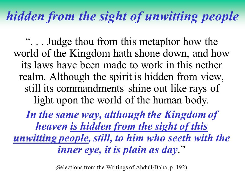 hidden from the sight of unwitting people...