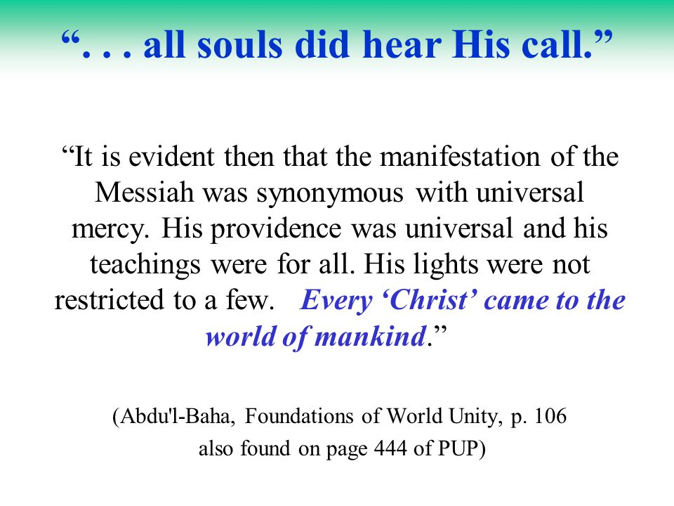 It is evident then that the manifestation of the Messiah was synonymous with universal mercy.