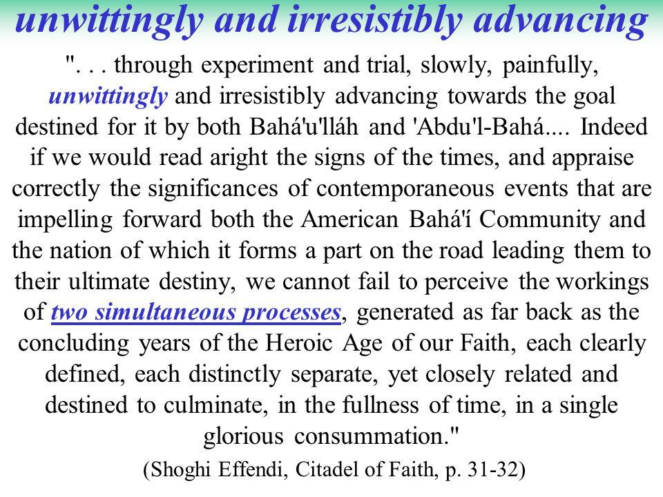 unwittingly and irresistibly advancing ...