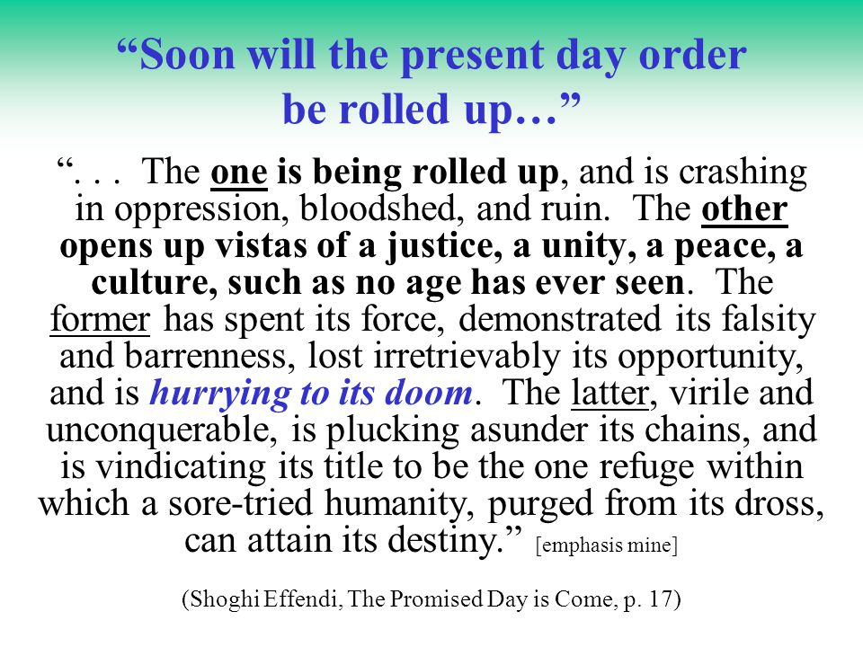 Soon will the present day order be rolled up…...